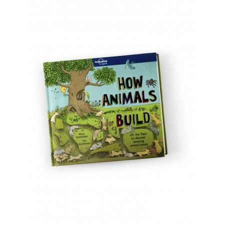 Lonely Planet Kids, How Animals Build